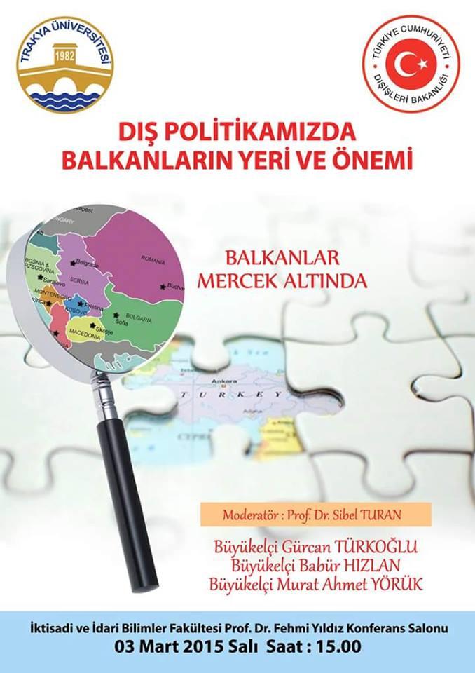 PANEL; DIŞ POLİTİKAMIZDA BALKANLARIN YERİ VE ÖNEMİ